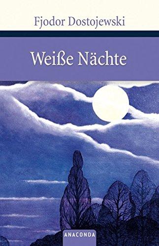 Weiße Nächte. Ein empfindsamer Roman (Aus den Erinnerungen eines Träumers) (Große Klassiker zum kleinen Preis) - Kleinen Stadt In Leben Einer Großes