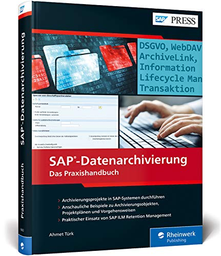 SAP-Datenarchivierung: Inkl. DSGVO (GDPR) und SAP ILM Retention Management (SAP PRESS)