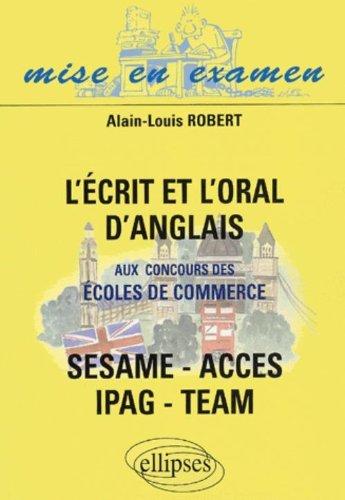 L'écrit et l'oral d'anglais aux concours des écoles de commerce SESAME/ACCES/IPAG/TEAM