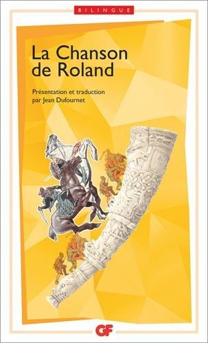 La chanson de roland - présentation et traduction par jean dufournet (GF) por Anonyme