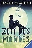 Zeit des Mondes (Ravensburger Taschenbücher) von David Almond