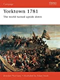 Yorktown 1781: The World Turned Upside Down (Campaign, Band 47)