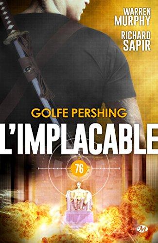 Golfe Pershing: L'Implacable, T76 par Richard Sapir