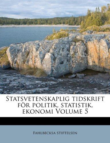 Statsvetenskaplig Tidskrift for Politik, Statistik, Ekonomi Volume 5