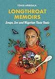 Longthroat Memoirs: Soups, Sex and Nigerian Taste Buds