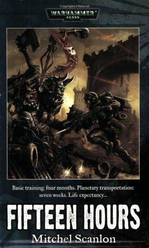 Fifteen Hours (Warhammer 40, 000) by Mitchel Scanlon (2005-06-16)