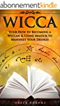 WICCA: Your Path to Becoming Wiccan &...