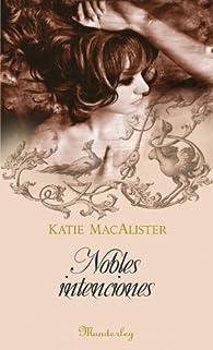 Nobles Intenciónes par Katie Macalister