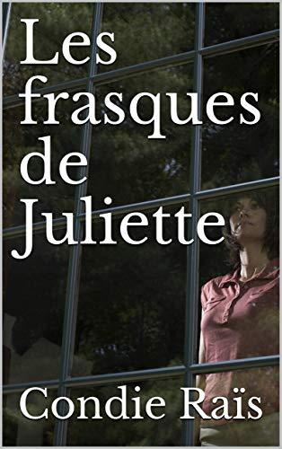 Couverture du livre Les frasques de Juliette