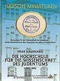 Die Hochschule für die Wissenschaft des Judentums 1872-1942 (Jüdische Miniaturen) - Irene Kaufmann