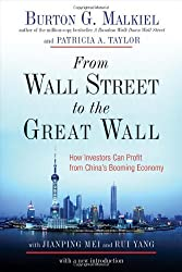 From Wall Street to the Great Wall: How Investors Can Profit from China's Booming Economy by Burton G. Malkiel (15-Jan-2008) Hardcover