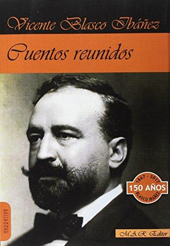 Cuentos reunidos (Narrativa) por Vicente Blasco Ibáñez