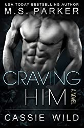 Craving HIM by M. S. Parker (2015-08-17)