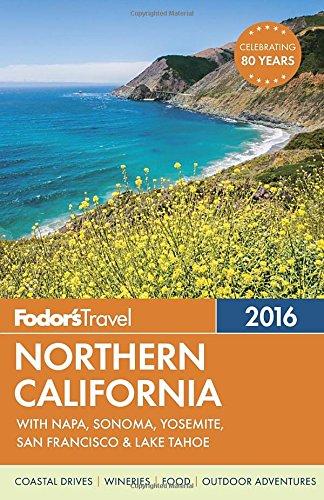 fodors-northern-california-2016-with-napa-sonoma-yosemite-san-francisco-lake-tahoe-full-color-travel