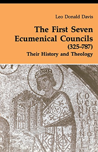 First Seven Ecumenical Councils: Their History and Theology (Theology And Life) por Leo D Davis