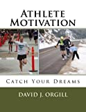 Telecharger Livres Athlete Motivation Catch Your Dreams (PDF,EPUB,MOBI) gratuits en Francaise