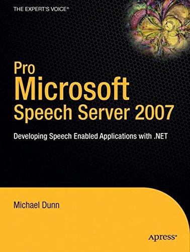 Pro Microsoft Speech Server 2007: Developing Speech Enabled Applications with .NET