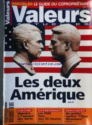 VALEURS ACTUELLES [No 3337] du 10/11/2000 - IMMOBILIER - LE GUIDE DU COPROPRIETAIRE - LES DEUX AMERIQUES - MAMERE A L'ASSAUT DES VERTS - LES PME FACE AUX 35 HEURES - UN PREFET CONTRE L'ETAT DINOSAURE. par Collectif