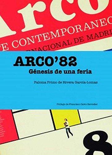 ARCO82: GÉNESIS DE UNA FERIA por Paloma Primo de Rivera García Lomas
