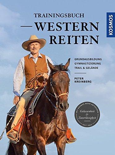 Trainingsbuch Westernreiten: Grundausbildung, Gymnastizierung, Trail &