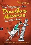 Das Tagebuch des Dummikus Maximus im alten Rom - Doof zu sein war noch nie einfach -: Band 1
