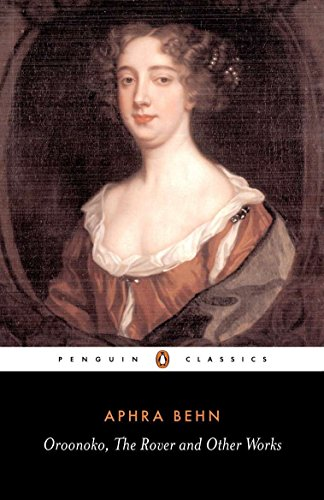 Oroonoko, the Rover and Other Works (Penguin Classics) por Aphra Behn