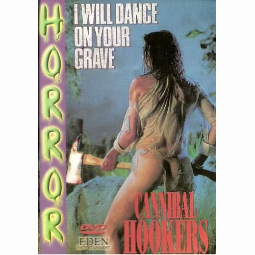 i-will-dance-on-your-grave-cannibal-hookers-import-usa-zone-1