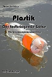 Plastik -  Der todbringende Götze: Themenzusammenfassung