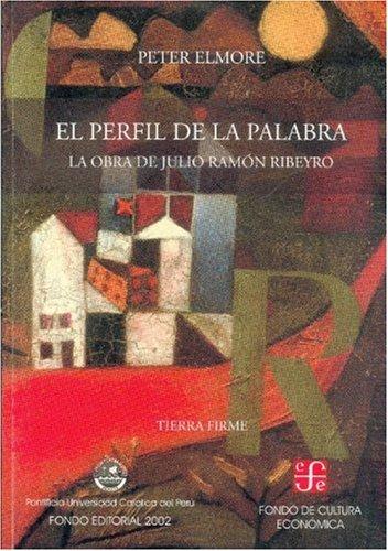 El perfil de la palabra la obra dejulio Ramón ribeyro (TIERRA FIRME) por Felipe Guaman Poma De Ayala
