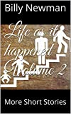 Life as it happened Volume 2: More Short Stories