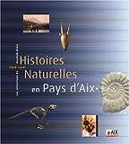 Histoires naturelles en Pays d'Aix : Les collections du muséum d'Aix (1838-2006)