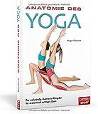 Anatomie des Yoga: Der vollständig illustrierte Ratgeber für anatomisch richtiges Üben