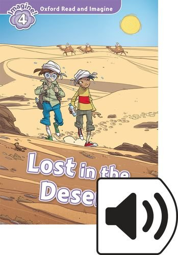 Oxford Read and Imagine: Level 4: Lost in the Desert Audio Pack