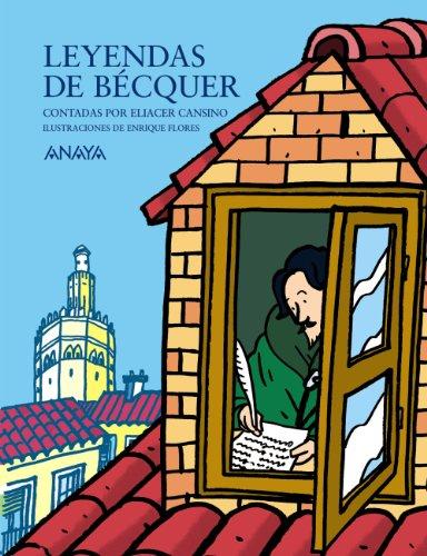 Leyendas de Bécquer contadas por Eliacer Cansino (Literatura Infantil (6-11 Años) - Mi Primer Libro) por Eliacer Cansino