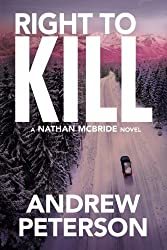 Right to Kill (The Nathan McBride Series) by Andrew Peterson (2016-11-01)