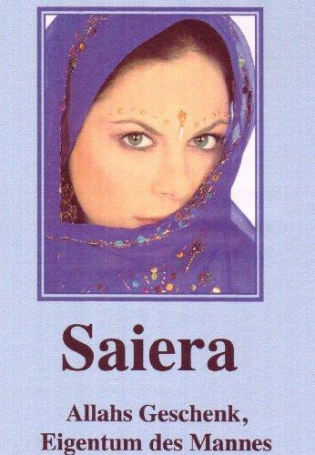 Buchseite und Rezensionen zu 'Saiera - Allahs Geschenk, Eigentum des Mannes' von Ahmadullah Rahmani