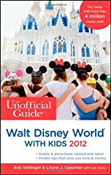 The Unofficial Guide to Walt Disney World with Kids 2012 (Unofficial Guides)