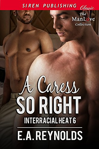 a-caress-so-right-interracial-heat-6-siren-publishing-classic-manlove