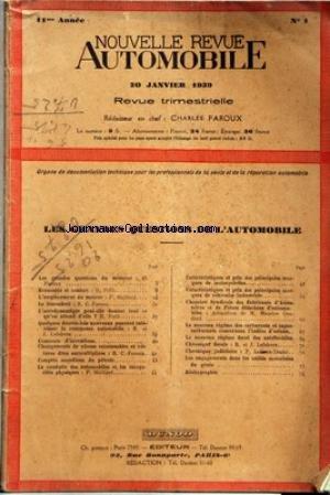 NOUVELLE REVUE AUTOMOBILE [No 1] du 20/01/1939 - LES GRANDES QUESTIONS DE L'AUTOMOBILE - LES GRANDES QUESTIONS DU MOMENT PAR C. FAROUX - ECONOMIE ET CONFORT PAR H. PETIT - L'EMPLACEMENT DU MOTEUR PAR P. MAILLARD - LA SIMCAHUIT PAR R. C.-FAROUX - L'AERODYNAMIQUE PEUT-ELLE DONNER TOUT CE QU'ON ATTEND D'ELLE PAR H. PETIT - QUELQUES DECRETS-LOIS NOUVEAUX POUVANT INTERESSER LE COMMERCE AUTOMOBILE PAR R. ET J. LEFEBVRE - CONCOURS D'INVENTIONS - CHANGEMENTS DE VITESSE RAISONNABLES ET VOITURES DITES