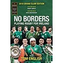 No Borders: Playing Rugby for Ireland - New 2018 Grand Slam Edition (Behind the Jersey Series) (English Edition)