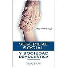 Seguridad Social y Sociedad Democrática: Sin un sistema de Seguridad Social políticamente responsable, económicamente sustentable y socialmente solidario ... una Sociedad Democrática (Spanish Edition)