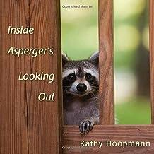 Inside Asperger's Looking Out by Kathy Hoopmann (2012-09-15)