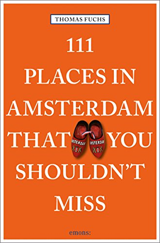 Descargar Libro 111 places in Amsterdam you shouldn't miss de Thomas Fuchs