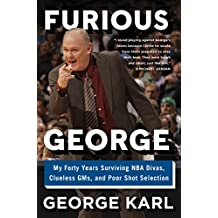 Furious George: My Forty Years Surviving NBA Divas, Clueless GMs, and Poor Shot Selection