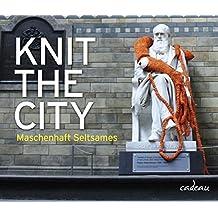 Knit the City - Maschenhaft Seltsames (cadeau)