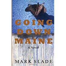 Going Down Maine by Mark Slade (7-Dec-2012) Paperback