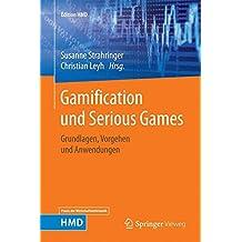 Gamification und Serious Games: Grundlagen, Vorgehen und Anwendungen (Edition HMD)