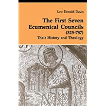 First Seven Ecumenical Councils: Their History and Theology (Theology and Life Series)