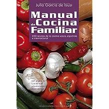 Manual de Cocina Familiar: 430 recetas de la cocina vasca, española e internacional