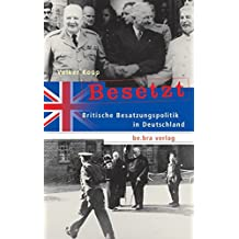 Besetzt. Britische Besatzungspolitik in Deutschland